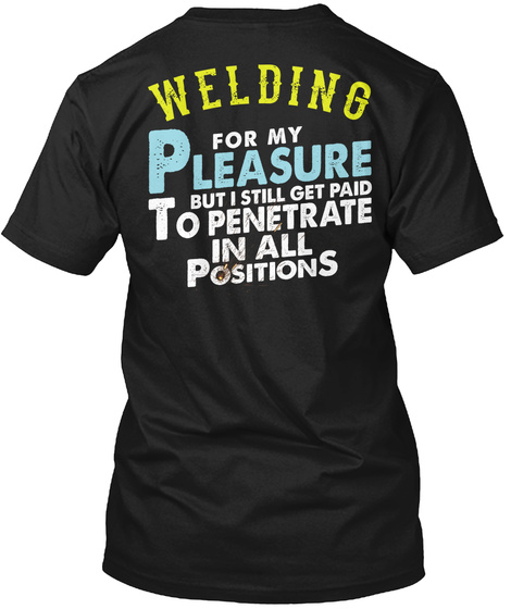 Funny Welding For My Pleasures Black T-Shirt Back