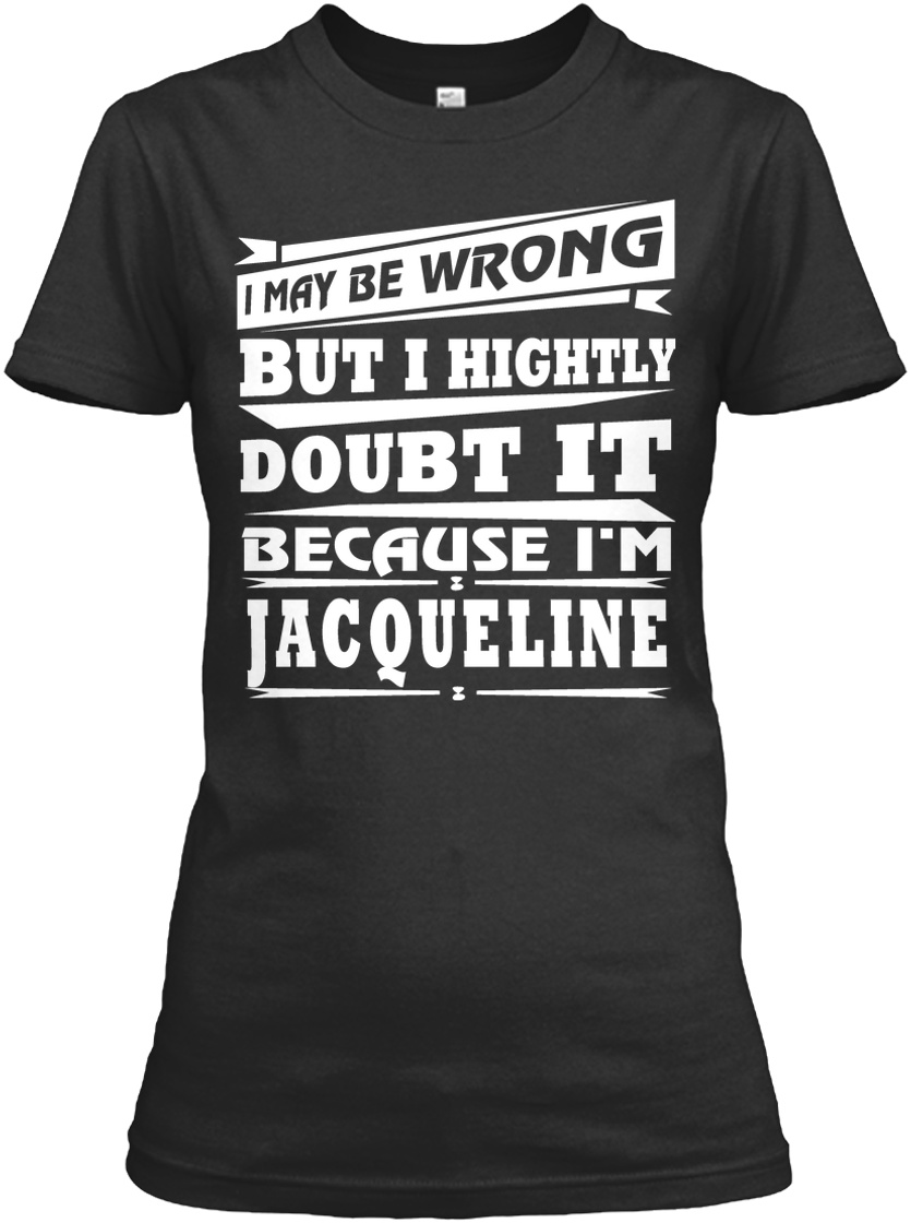 JACQUELINE First Name Women/'s T-Shirt Of Course I/'m Awesome Ladies Tee