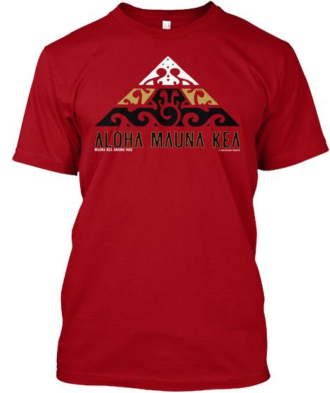 Aloha Mauna Kea Wewearmaunakea.Com Deep Red T-Shirt Front