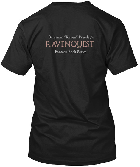 "Benjamin ""Raven"" Pressley's Avenquest Fantasy Book Series Black T-Shirt Back"
