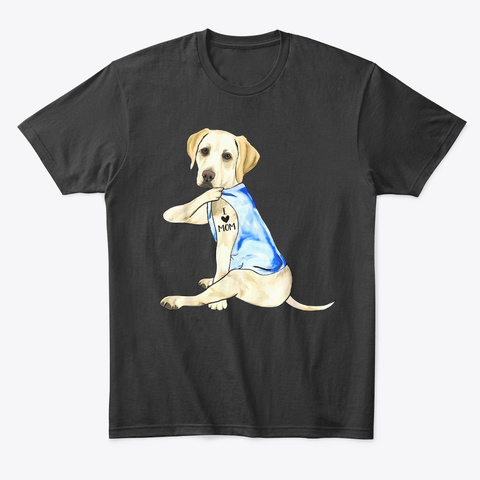 Labrador I Love Mom Tattoo Shirt Black T-Shirt Front