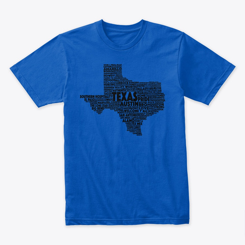 What Makes Texas In Word Art T Shirt Royal T-Shirt Front