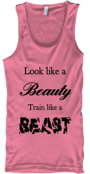 Look Like A Beauty Train Like A Beast Neon Pink Tank Top Front