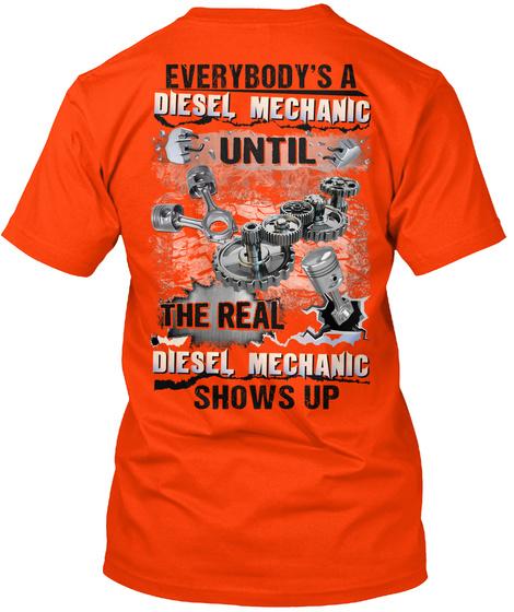 Everybody's Diesel Mechanic Until The Real Diesel Mechanic Shows Up Orange T-Shirt Back