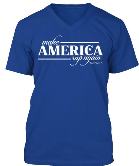 #Make America Rap Again V Neck True Royal T-Shirt Front