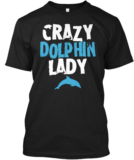 Crazy Dolphin Lady Black T-Shirt Front