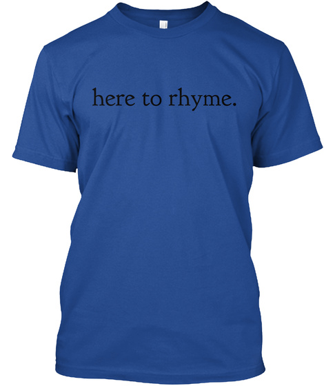Here To Rhyme. Deep Royal T-Shirt Front