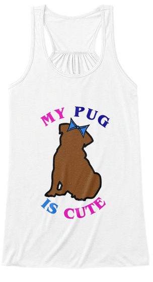 Summer Time Tee Featuring My Pug Is Cute White Women's Tank Top Front