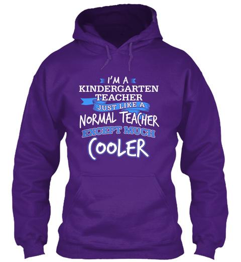 I'm A Kindergarten Teacher Just Like A Normal Teacher Except Much Cooler Purple T-Shirt Front