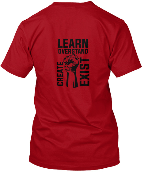 Learn Overstand Create Exist Deep Red T-Shirt Back