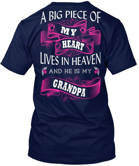 A Big Piece Of My Heart Lives In Heaven And He Is My Grandpa Navy T-Shirt Back