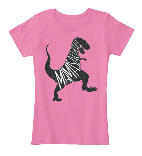 Mamasaurus True Pink Vrouwen T-Shirt Front