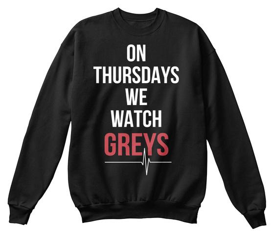 On Thursdays We Watch Greys Sweatshirt Front