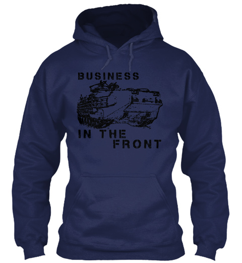 Business In The Front Navy T-Shirt Front
