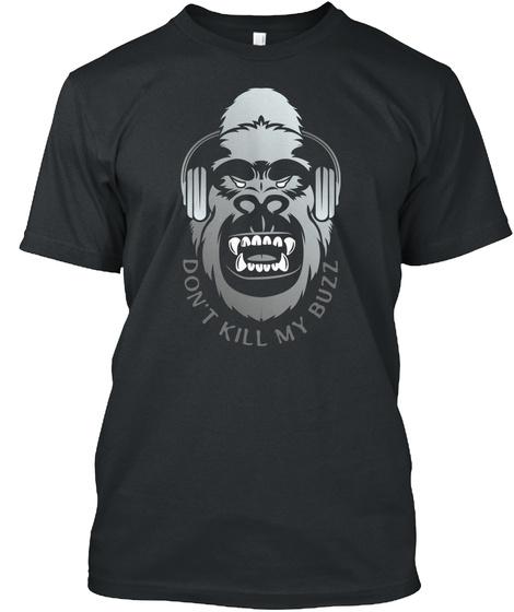 Don't Kill My Buzz, Coolmonkeyw Headphone Black T-Shirt Front
