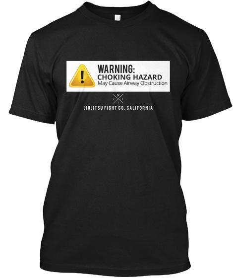 Warning Choking Hazard May Cause Airway Obstruction Liujitsu Fight Co. California Black T-Shirt Front