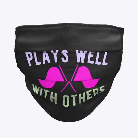Color Guard   Plays Well   Face Mask Black T-Shirt Front