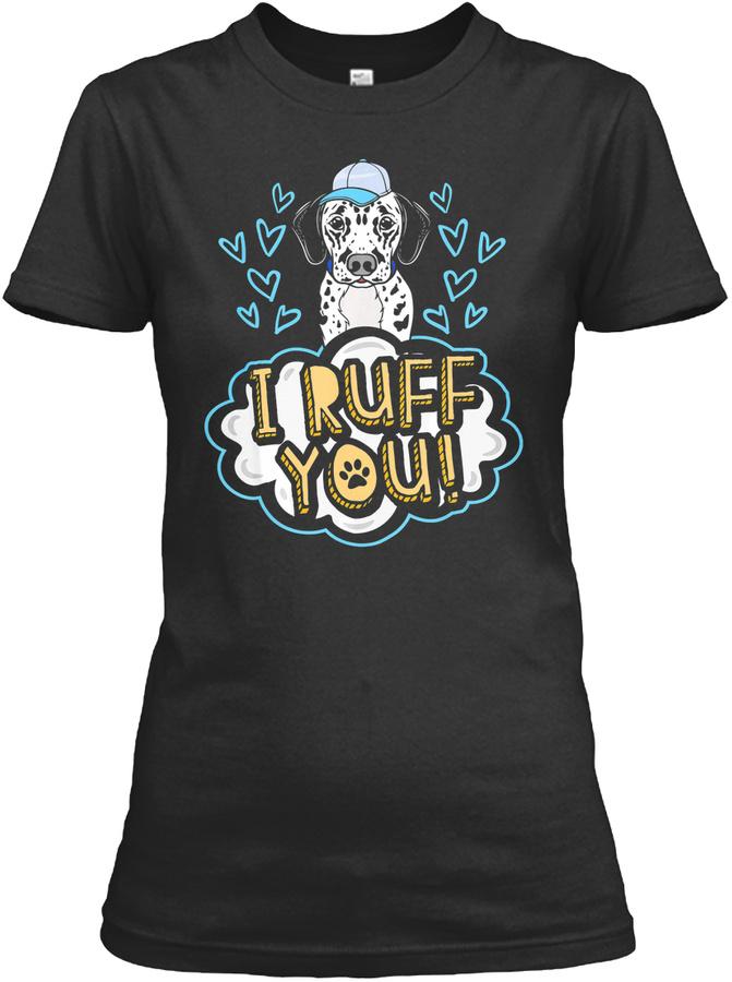 I Ruff You Dalmatian Dog T-shirt – Cute V-neck T Shirt Red Up To 5XL