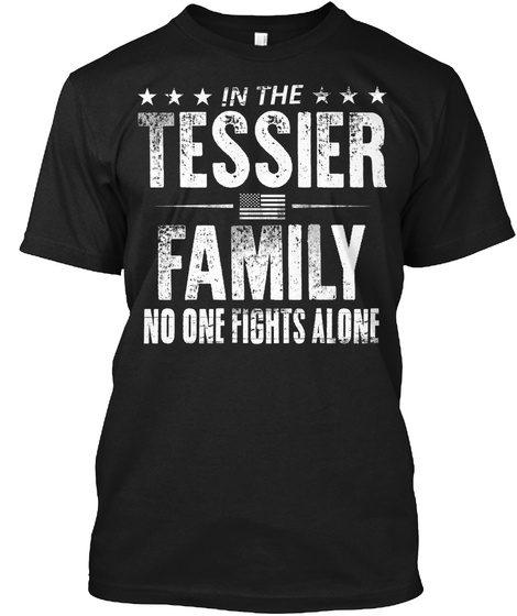 In The Tessier Family No One Fights Alone Black T-Shirt Front