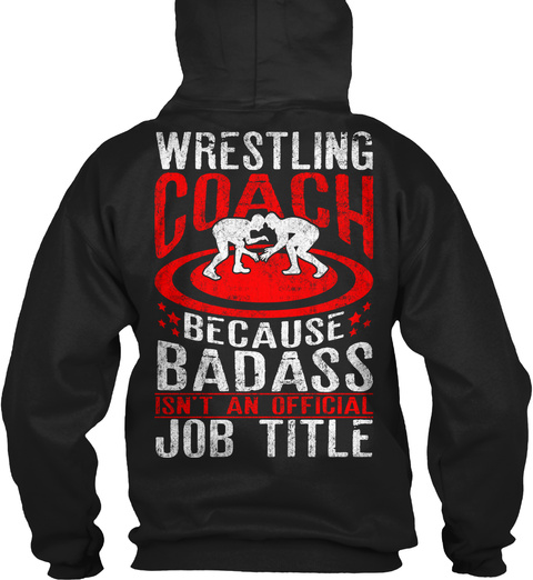 Wrestling Coach Wrestling Coach Because Badass Isn't An Official Job Title Black T-Shirt Back
