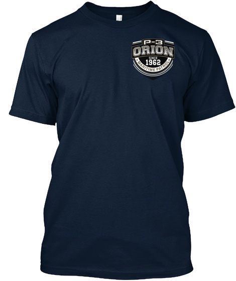 P 3 Orion Since 1962 Maritime Patrol New Navy T-Shirt Front