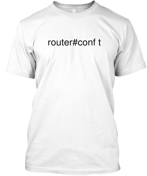 Router#Conf T White T-Shirt Front