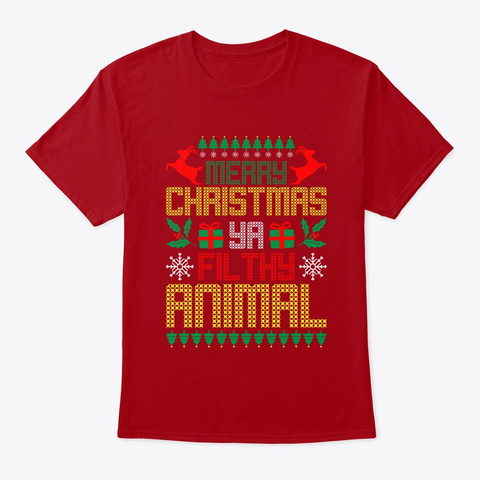 Merry Christmas Ya Filthy Animal Deep Red T-Shirt Front