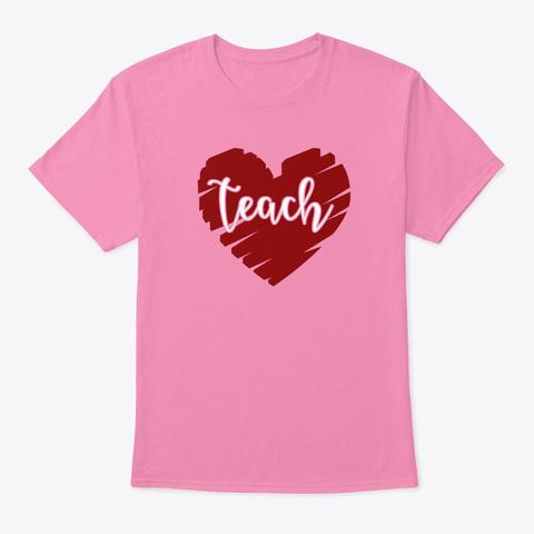 Teach Heart Pink T-Shirt Front