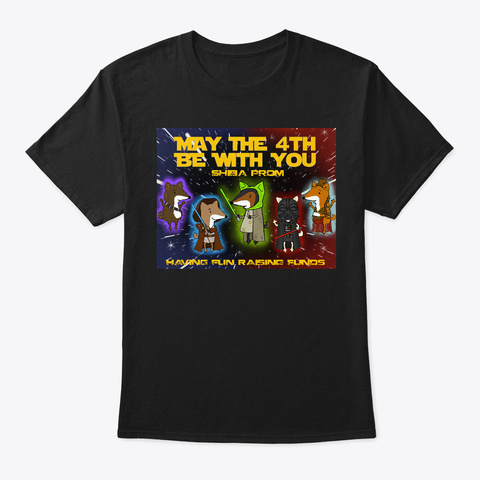 May The 4th Be With You  Shiba Prom 2019 Black T-Shirt Front