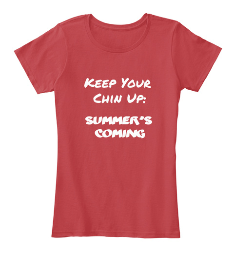 b4bb5964fd77 Summer s Coming Us - Keep Your Chin Up  Summer s Coming Products ...