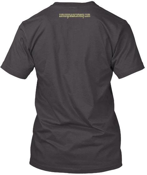 Zimungnauscomedy.Com Heathered Charcoal  T-Shirt Back