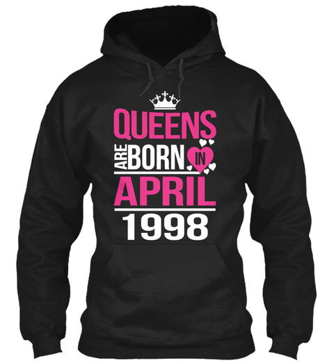 Queens Are Born In April 1998 Black T-Shirt Front
