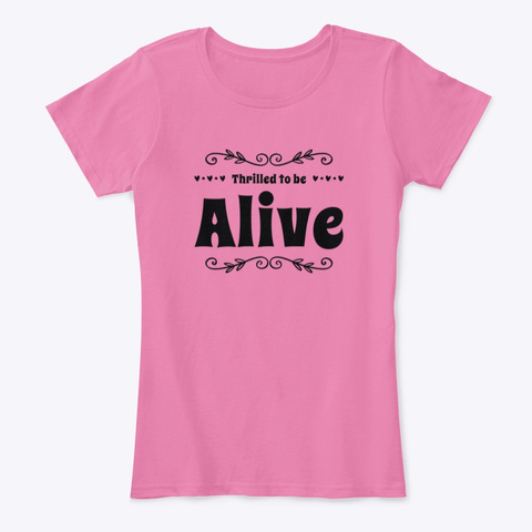 Funny Thrilled To Be Alive Yoga Meditate True Pink T-Shirt Front