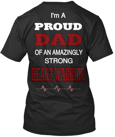 cd8e250d Proud Dad Of A Heart Warrior - im a proud dad of an amazingly strong ...