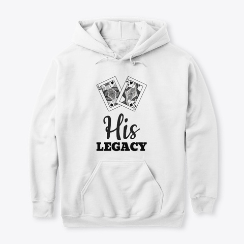 His Legacy  White T-Shirt Front