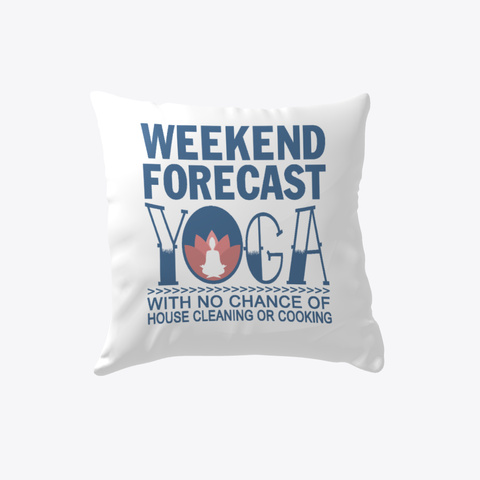 Weekend Forecast Yoga White T-Shirt Front