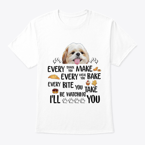 Shih Tzu Every Every White T-Shirt Front
