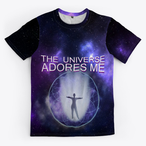"Motivational:""The Universe Adores Me"" Standard T-Shirt Front"