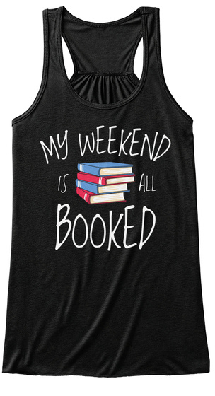 My Weekend Is All Booked Black Women's Tank Top Front