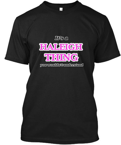 It's A Haleigh Thing Black T-Shirt Front