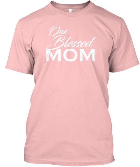 One Blessed Mom Pale Pink T-Shirt Front