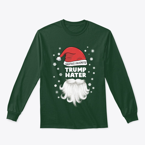 Santa's Favorite Trump Hater | Christmas Forest Green T-Shirt Front
