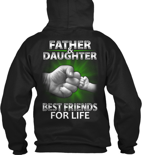 Father & Daughter Best Friends For Life Black T-Shirt Back