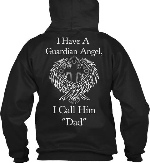 I Have A Guardian Angel I Call Him Dad Black T-Shirt Back