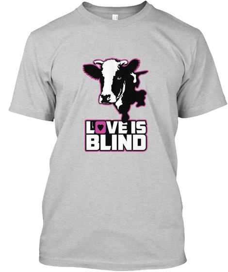 Love Is Blind Light Steel T-Shirt Front