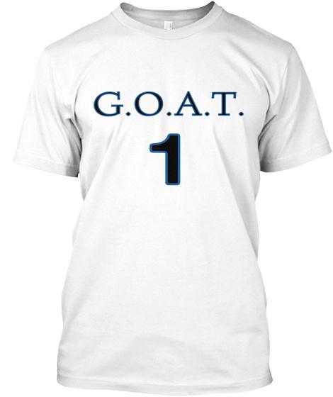 super popular cfdbb 2339b G.O.A.T. 1 White T-Shirt Front