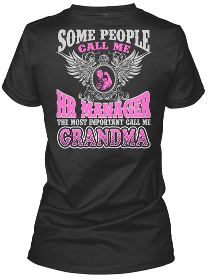 Some People Call Me Hr Manager The Most Important Call Me Grandma Black Women's T-Shirt Back