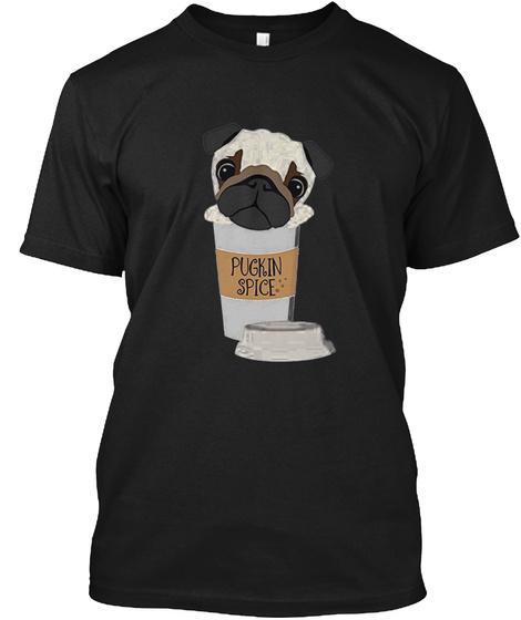 Pugkin Spice Funny Pug Shirt Black T-Shirt Front
