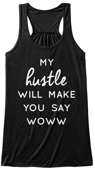 My Hustle Will Make You Say Woww Black Women's Tank Top Front