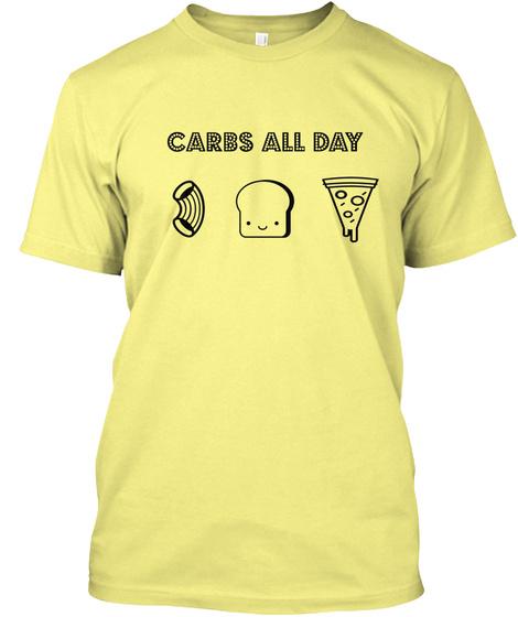 Carbs All Say Lemon Yellow  T-Shirt Front